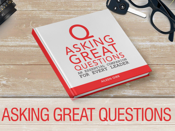 Asking Great Questions, by Aileen Gibb